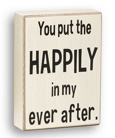 Take a look at this 'You Put the Happily' Box Sign by Collins on #zulily today!