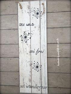 Pusteblume: sei wild, sei frei, sei wunderbar 70x25cm