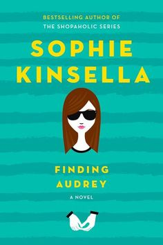 Summer reading list! Finding Audrey by Sophie Kinsella
