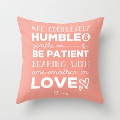 Ephesians 4:2 Bearing one another with Love Throw Pillow by Pocket Fuel - $20.00