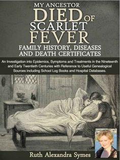 My Ancestor Died of Scarlet Fever