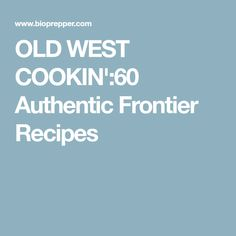 OLD WEST COOKIN':60 Authentic Frontier Recipes