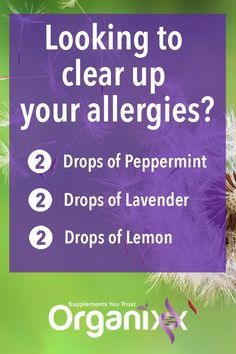NATURAL ALLERGY RELIEF: I don't know about you but my sinuses have started acting up. Here is how to use your Organixx essential oils to help clear up allergies. Click on the image for more on essential oils! || Essential oil uses | Peppermint, lavender and lemon uses | DIY Allergy remedy | Natural healing #Organixx #Organixxhealthtip #esentialoils #diyasthmarelief