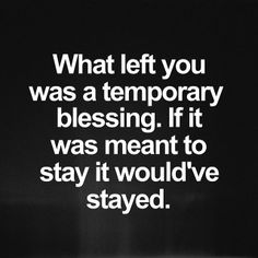Every blessing doesn't come to stay. Every relationship wasn't meant to last. Every friend is not going to be a life long friend. God gives you what you need for that season and if it leaves, don't cry over what used to be and over what was. Because if you needed it for the future, it would've stayed. You may not have everything but thank God for what you got left! You can make it on broken pieces! Stop focusing on what you lost and focus on what you have left! #quotes #biblequotes #godposts