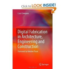 Digital Fabrication in Architecture, Engineering and Construction: Luca Caneparo: 9789400771369: Amazon.com: Books