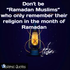 """Brothers and Sisters in Islam, do not be """"Ramadan Muslims"""" who only remember their religion in the month of #Ramadan"""