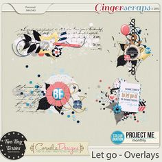 Project Me: Let Go - Overlays by Cornelia Designs & Two Tiny Turtles