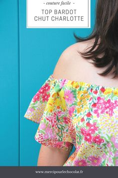 Couture facile - top Bardot ChutCharlotte fleuri & tissu Makemylemonade (via mercipourlechocolat.fr) #couture #couturefacile #summervibes