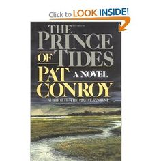 Every Pat Conroy book is superb...especially The Prince of Tides