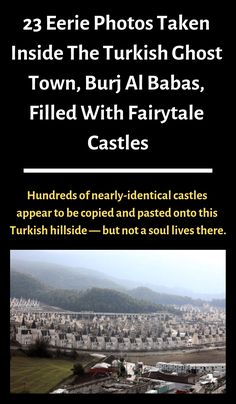 23 Eerie Photos Taken Inside The Turkish Ghost Town, Burj Al Babas, Filled With Fairytale Castles Hashima Island, True Horror Stories, Salton Sea, Abandoned Amusement Parks, Fairytale Castle, Beautiful Castles, Weird World, Ghost Towns, Weird Facts