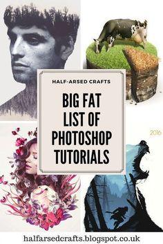 Big Fat List of Photoshop Tutorials Photoshop Tutorial, Cool Photoshop, Photoshop Actions, Photoshop Lessons, How To Use Photoshop, Photoshop Projects, Photoshop Editing Tutorials, Creative Photoshop, Makeup Photoshop