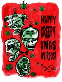 Happy Creepy Xmas Weirdos!