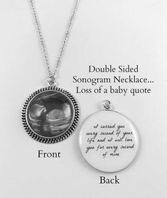 Double Sided Pendant Necklace or Keychain - Sonogram/Photo on front - Quote on back - 5 finishes - Miscarriage Jewelry - Loss of Baby by ChutneyBlakeDesigns on Etsy Miscarriage Tattoo, Miscarriage Quotes, Miscarriage Awareness, Miscarriage Remembrance Ideas, Angel Baby Quotes, Baby Memorial Tattoos, Losing A Baby, Necklaces, Thoughts