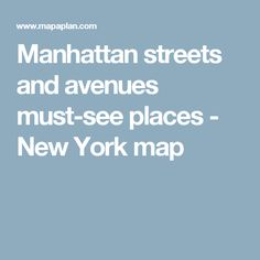 Manhattan streets and avenues must-see places - New York map