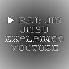▶ BJJ: Jiu Jitsu Explained - YouTube