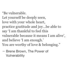 """I am enough."" Being vulnerable is one of the scariest things but once you're real with someone, it's so worth it!"