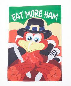 Look at this #zulilyfind! 'Eat More Ham' Outdoor Flag #zulilyfinds