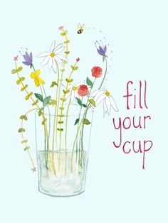 Fill Your Cup by Ashley DeVrieze