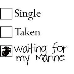 Waiting for My Marine <3