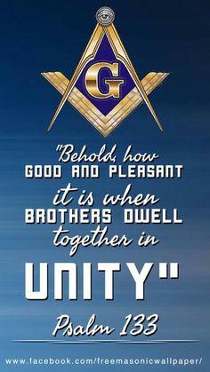 """Behold how good and pleasant it is when brothers dwell together in unity. Masonic Order, Masonic Art, Masonic Lodge, Masonic Symbols, Psalm 133, Psalms, Prince Hall Mason, Famous Freemasons, Knowledge And Wisdom"