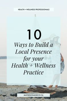10 Ways to Build a Local Presence for your Health + Wellness Practice For Your Health, Health And Wellness, Massage Clinic, Chiropractic Clinic, Marketing Plan Template, Wellness Clinic, Reiki Practitioner, Clinic Design, Brand Board