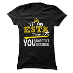 Esta Thing - Cool ᗜ Ljഃ Name-Shirt !!!If you are Esta or loves one. Then this shirt is for you. Cheers !!!xxxEsta Esta