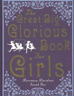 The Great Big Glorious Book for Girls Amazing book! But i found it a little late. If i got my hands on this book when i was 12-15 years old i would lie to the library that i lost it and keep the book. That is how good it is. So if there is a girl in her early teens, get her this book, it is a lot of fun to read and although it is more European than American, this book has a lot of good info!