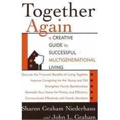 Together Again: A Creative Guide to Successful Multigenerational Living #boomers