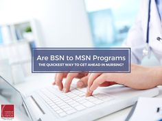 Are BSN to MSN Programs the Quickest Way to Get Ahead in Nursing?  #BSN #MSN #MastersDegree #NursingDegree #Nurse #Nursing #ECPIUniversity #MastersProgram #MastersofNursing  http://www.ecpi.edu/blog/are-bsn-msn-programs-quickest-way-get-ahead-nursing#sthash.9YUky2B8.dpuf