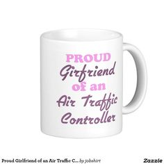 Proud Girlfriend of an Air Traffic Controller Classic White Coffee Mug