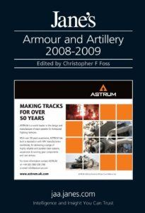 Jane's Armour & Artillery 2008-2009 (Jane's Armour and Artillery) by Christopher F. Foss. $349.99. Publication: June 23, 2008. 1073 pages. Publisher: Janes Information Group (June 23, 2008)