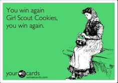 Well played..Girl Scout Cookies...well played