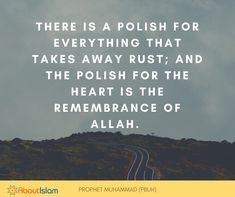 The remembrance of Allah is the polish of the heart.