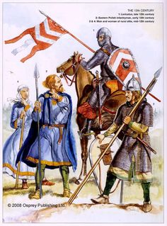 """Polish loricatus (Latin for a mail-cled warrior), infantryman, and rural elite couple from 12th century. Source: David Nicolle, Witold Sarnecki """"Medieval Polish Armies 966–1500"""", 2008, illustrated by Gerry Embleton and Sam Embleton / © Osprey..."""