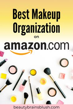 Whether you have a large vanity or a small bathroom, we all need to organize our makeup collections. These are the best makeup organization ideas on Amazon! Check it out at beautybrainsblush.com