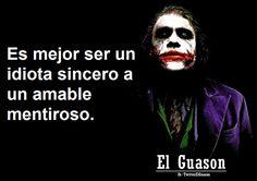 Los sinceros somos malos y los mentirosos son los bueno :( Joker Frases, Joker Quotes, Inspirational Phrases, Motivational Phrases, Heath Ledger Joker, Quotes En Espanol, Joker And Harley, Spanish Quotes, True Quotes