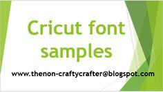The Non-Crafty Crafter: CRICUT - Carts containing fonts - with samples