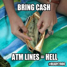 Bonnaroo Tip: Bring cash. The ATMs there usually have long lines. #Ready2Roo