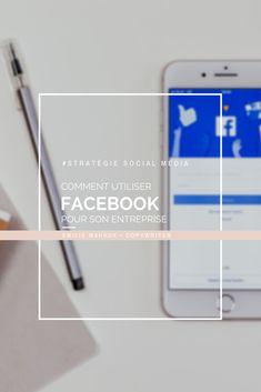 Comment utiliser Facebook pour son entreprise? - Emilie Mahaux Profil Facebook, Facebook Business, Community Manager, Copywriting, Social Media, How To Plan, Phone, Tips, Management