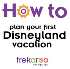 How to Plan your first Disneyland Vacation. Pin now, read later.