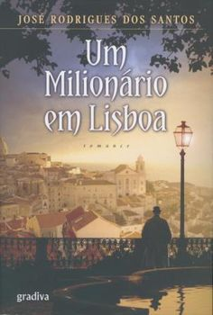 Um Milionário em Lisboa,  José Rodrigues dos Santos