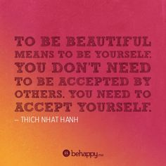 beautiful this indeed a Diva thought ! You Don't need to be excepted by others you need to except yourself!