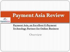 Payment Asia Review by paymentasia via authorSTREAM
