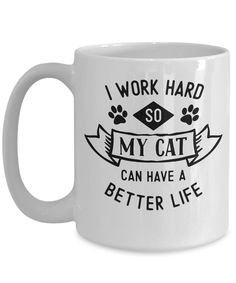 Family pet Cat mug I work hard so my Cat can have a better | Etsy Funny Coffee Mugs, Funny Mugs, My Coffee, Cat Gifts, Cat Lover Gifts, Cat Lovers, Fishing Quotes, Fishing Humor, Pet Dogs