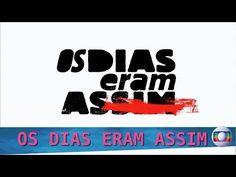 REDE DAS NOVELAS: OS DIAS ERAM ASSIM | Cap. 02 | 18/04/2017 | GLOBO ...