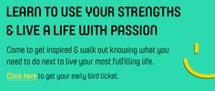 Join for a day of inspiration, science & practical how-to on living your best, most fulfilling life: http://www.eventbrite.com/e/use-your-personal-strengths-and-live-a-life-with-passion-tickets-10144026055