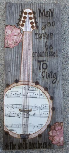 May You Never be Embarrassed to Sing The Avett by MixedMediology, $30.00