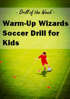 Drill of the Week: Warm-Up Wizards Soccer Drill for Kids…