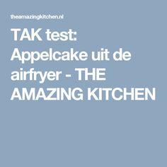 TAK test: Appelcake uit de airfryer - THE AMAZING KITCHEN