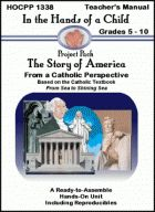 The Story of America: From a Catholic Perspective Project Pack is based on the Catholic textbook From Sea to Shining Sea and gives students a hands-on approach to completing the textbook as well as the tools to create a lapbook on American History. This 108-page pack includes a 31 page Research Guide and 30 hands-on activities that correlate to the textbook From Sea to Shining Sea (please note the Sea to Shining Sea textbook is not included).